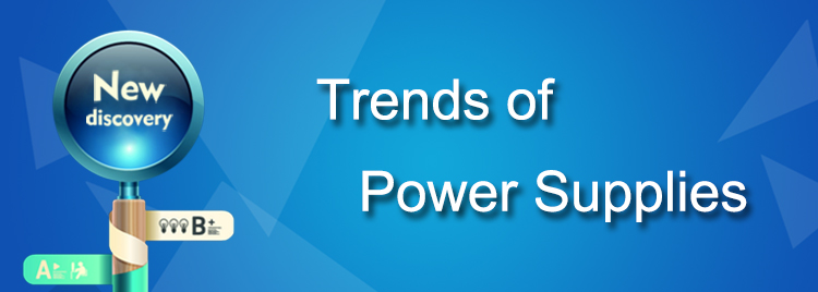 Trends of Power Supplies