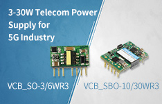 3-30W Telecom Power Supply for 5G Industry--- VCB_SO-3/6WR3、VCB_SBO-10/30WR3