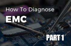 How to diagnose EMC? (Part 01)