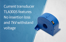 Current transducer TLA300S features No insertion loss and 7kV withstand voltage