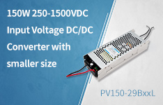 150W 250-1500VDC Input Voltage DC/DC Converter with smaller size PV150-29BxxL Series