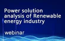 Webinar: Power solution analysis of Renewable energy industry