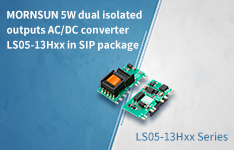 MORNSUN 5W dual isolated outputs AC/DC converter LS05-13Hxx in SIP package