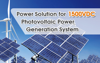 Power Solution for 1500VDC PV Power System