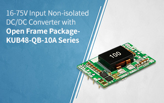 16-75V Input Non-isolated DC/DC Converter with Open Frame Package- KUB48-QB-10A Series